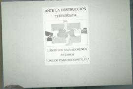 """In the face of the terrorist destruction all Salvadorans are unified in order to reconstruc..."
