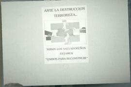 """In the face of the terrorist destruction all Salvadorans are unified in order to reconstruct."" Poster. El Salvador, ca. 1986."